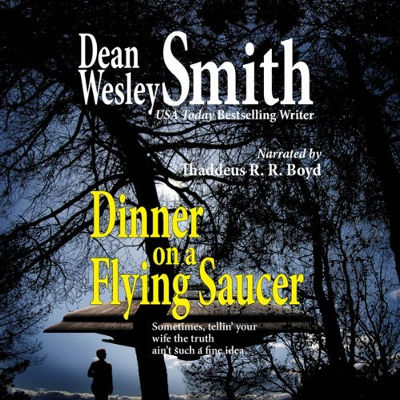 Dinner on a Flying Saucer, written by Dean Wesley Smith
